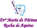 Dra. Maria de Fátima Rocha de Aquino.