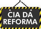 Cia da Reforma