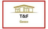 Logo de T&F Gesso em Plano Diretor Sul