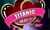 Telemensagem online Titanic do Amor em Campina