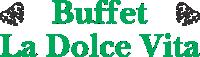 Buffet La Dolce Vita