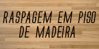 Raspagem de Piso de Madeira - Capital E Região