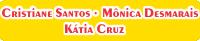Cristiane S Kátia C Mônica